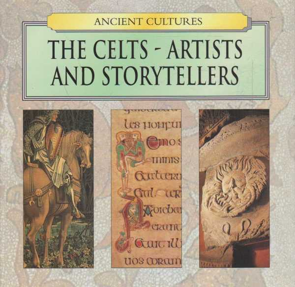 The Celts - Artists and Storytellers, Rebecca Kingsley
