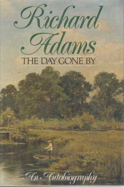 The Day Gone By - An Autobiography, Richard Adams