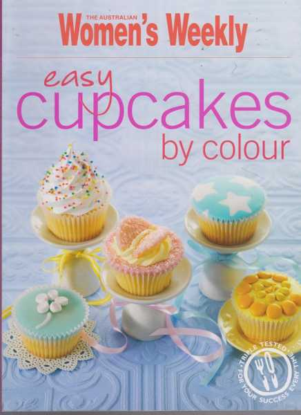 Easy Cupcakes by Colour, The Australian Women's Weekly