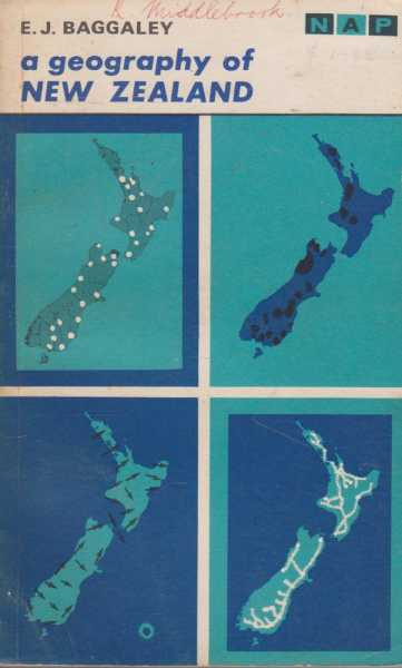 A Geography of New Zealand, E. J. Baggaley
