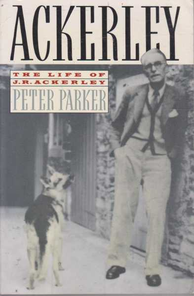 Ackerley - The Life of J.R. Ackerley, Peter Parker