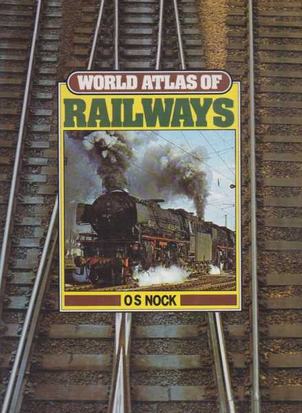 World Atlas of Railways, O.S. Nock