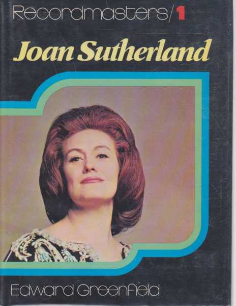 Joan Sutherland, Edward Greenfield