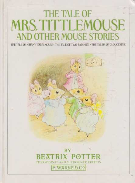 The Tale of Mrs. Tittlemouse and Other Mouse Stories, Beatrix Potter