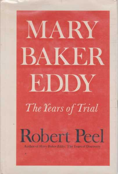 Mary Baker Eddy - The Years of Trial, Robert Peel