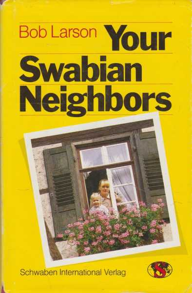 Your Swabian Neighbors, Bob Larson
