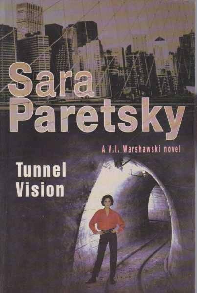 Tunnel Vision, Sara Paretsky