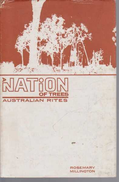 A Nation of Trees - Australian Rites, Rosemary Millington