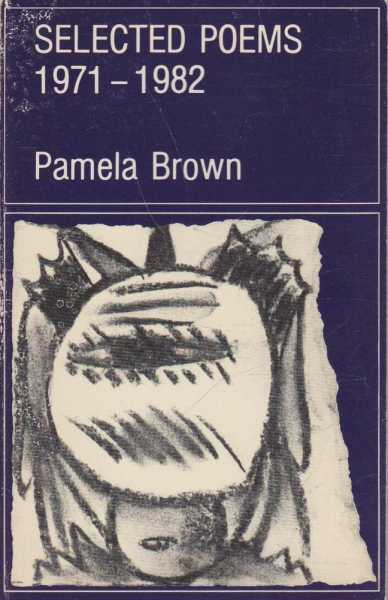 Selected Poems 1971-1982, Pamela Brown