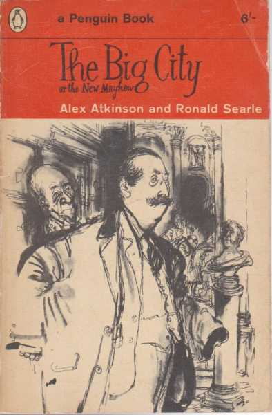 The Big City or the New Mayhew, Alex Atkinson and Ronald Searle