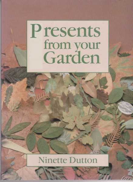 Presents from your Garden, Ninette Dutton