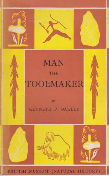 Man The Tool-Maker, Kenneth P. Oakley