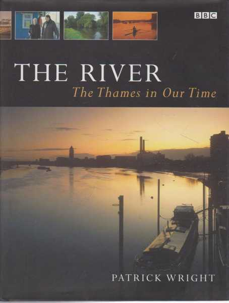 The River - The Thames in our Time, Patrick Wright
