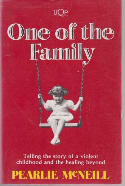 One Of The Family - Telling The Story Of A Violent Childhood And The Healing Beyond, Pearlie McNeill