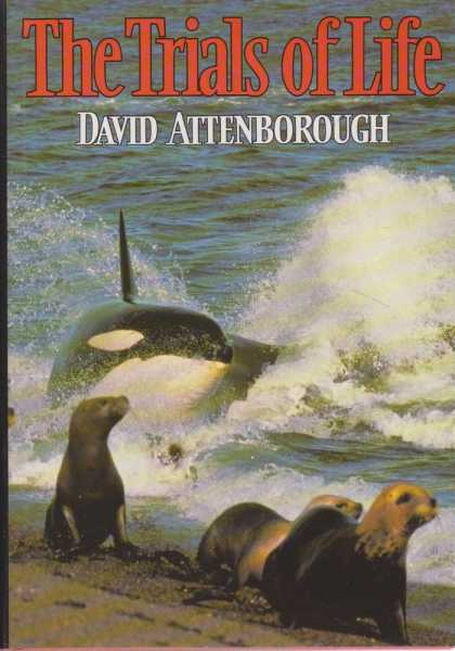 The Trials Of Life - A Natural History of Animal Behaviour, David Attenborough
