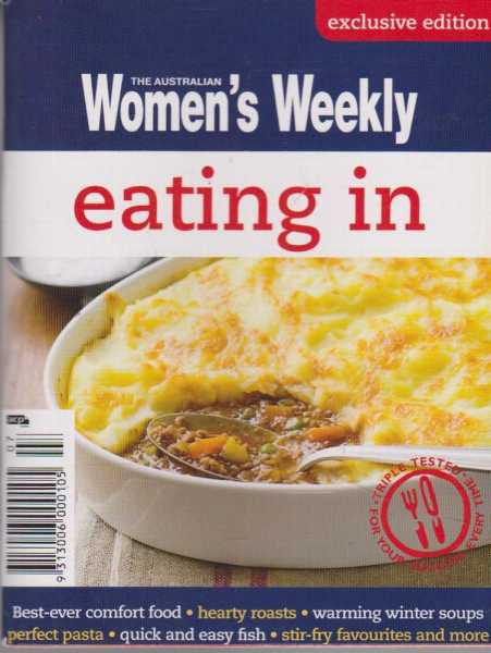 Eating In [Exclusive Edition], Australian Women's Weekly