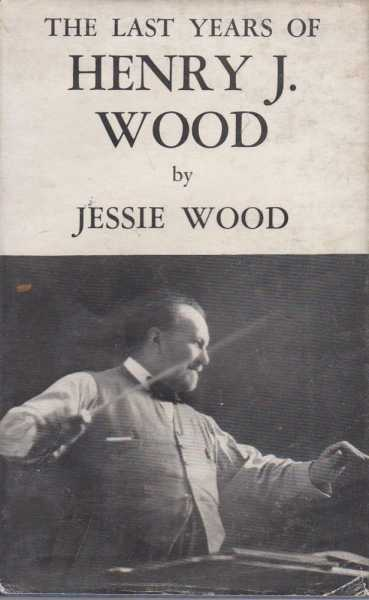 The Last Years of Henry J. Wood, Jessie Wood