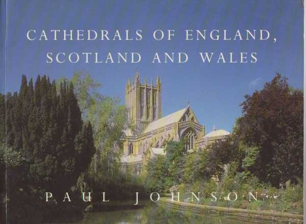 Cathedrals of England, Scotland and Wales, Paul Johnson