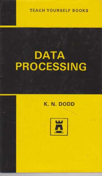Data Processing [Teach Yourself Books], K. N. Dodd