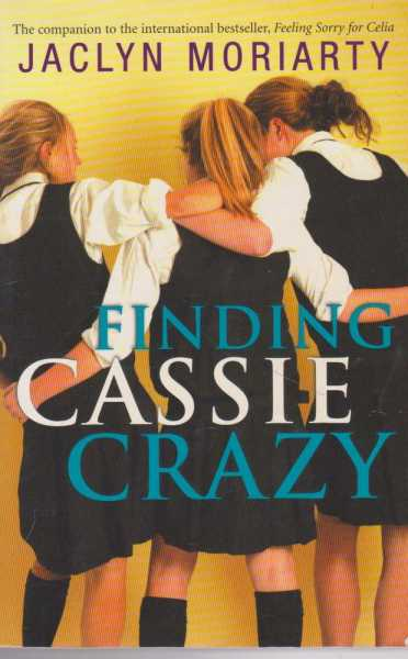 Finding Cassie Crazy, Jaclyn Moriarty