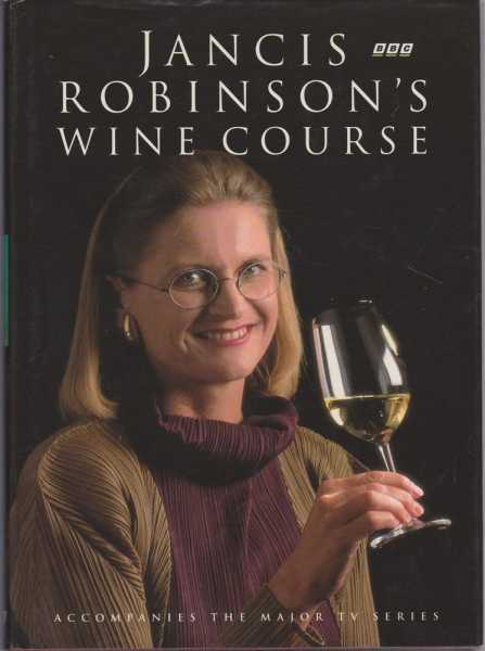 Jancis Robinson's Wine Course, Jancis Robinson