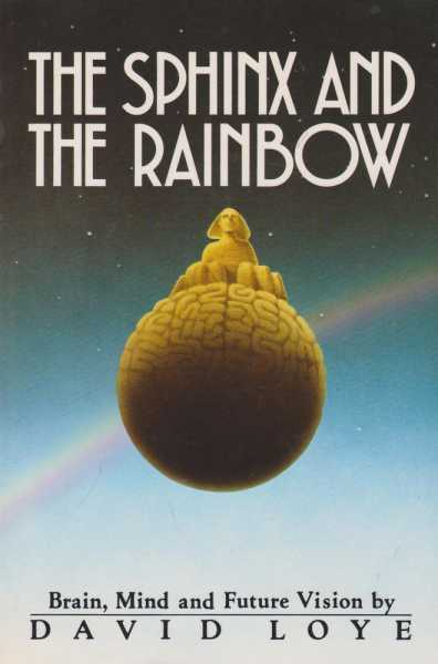 The Sphink and The Rainbow - Brain, Mind and Future Vision, David Doyle