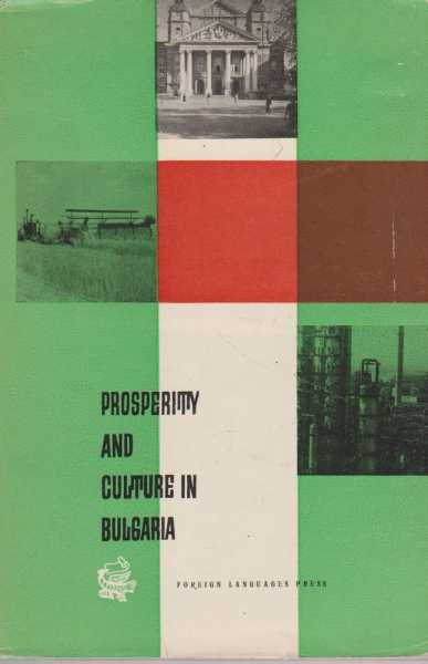 Prosperity and Culture in Bulgaria, Nevena Geliazkova [Editor]