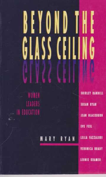 Beyond the Glass Ceiling - Women Leaders in Education, Mary Ryan