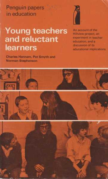 Young Teachers and Reluctant Learners, Charles Hannam, Pat Smyth and Norman Stephenson
