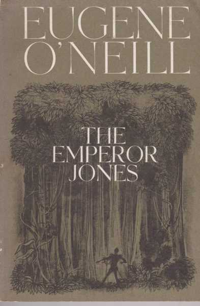 The Emperor Jones [Appleton Modern Plays] With a Study Guide for the Screen Version of the Play by William Lewin and Max. J. Herzberg, Eugene O'Neill