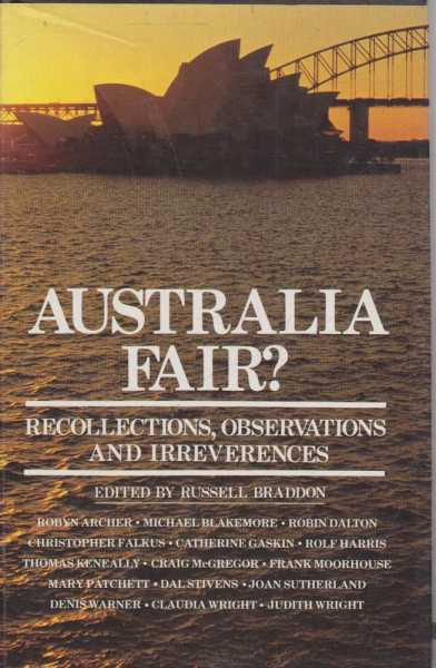Australia Fair? Recollections, Observations and Irreverences, Russell Braddon - Editor