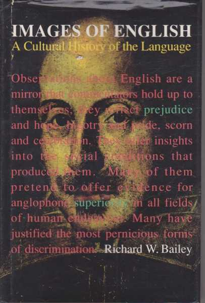 Images of English - A Cultural History of the Language, Richard W. Bailey