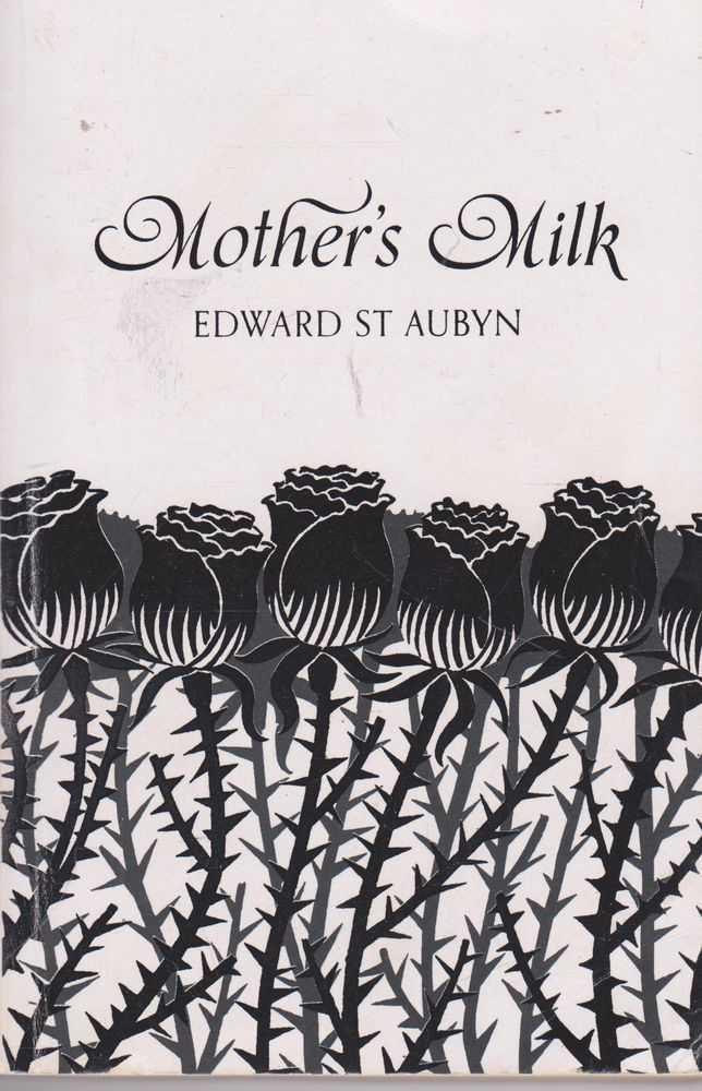 Mother's Milk, Edward St Aubyn
