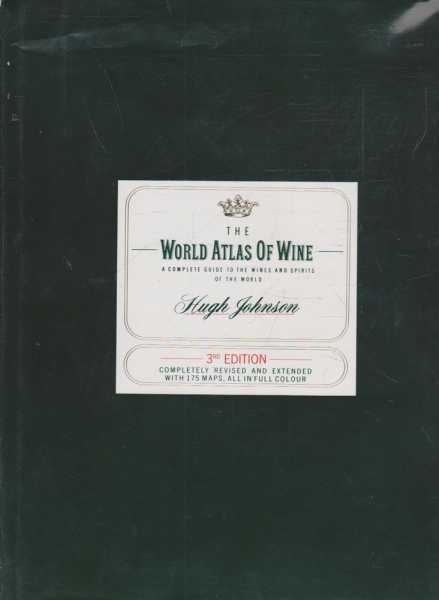 The World Atlas Of Wine - A Complete Guide To The Wines And Spirits Of The World, Hugh Johnson