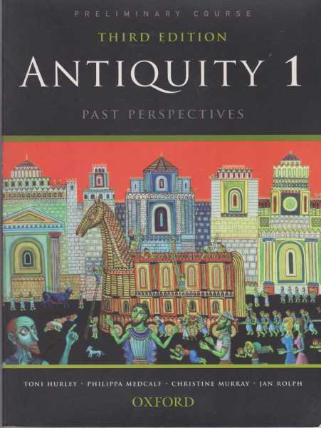 Antiquity 1 - Past Perspectives [Preliminary Course], Toni Hurley, Philippa Mecalf, Christian Murray, Jan Rolph