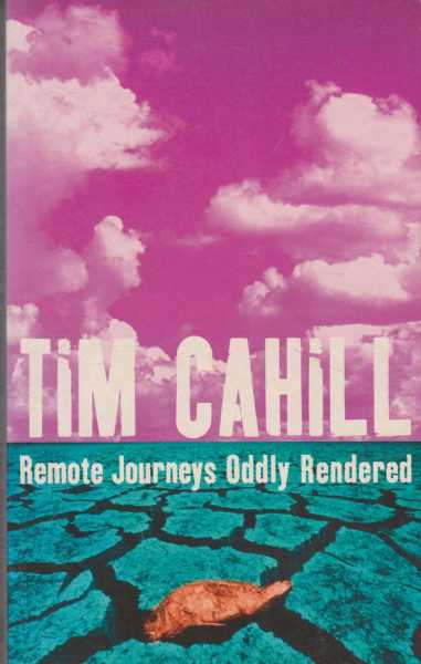 Remote Journeys Oddly Rendered, Tim Cahill