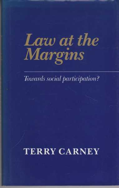 Law at the Margins - Towards Social Participation?, Terry Carney