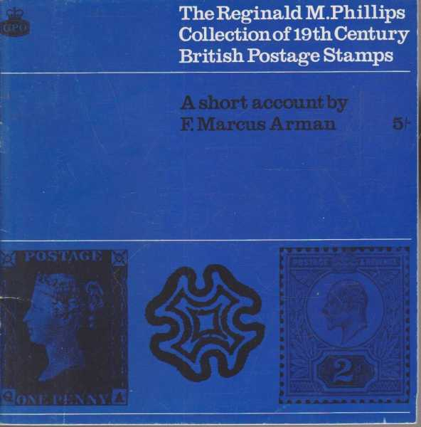 The Reginald M. Phillips Collection of 19th Century British Postage Stamps, F. Marcus Arman
