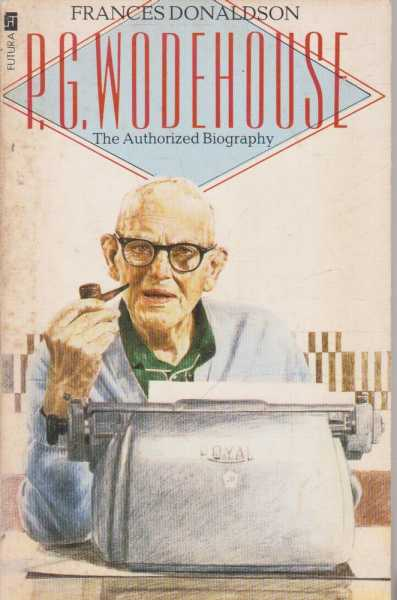 P.G. Wodehouse - The Authorized Biography, Frances Donaldson
