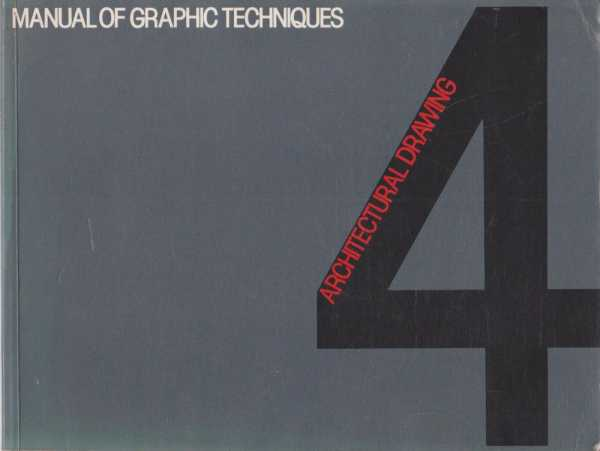 Manual of Graphic Techniques 4 For Architects, Graphic Designers & Artists, Tom Porter and Sue Goodman