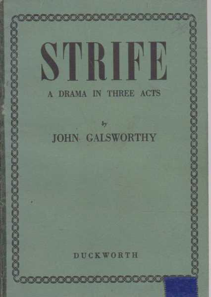 Strife - A Drama In Three Acts, John Galsworthy