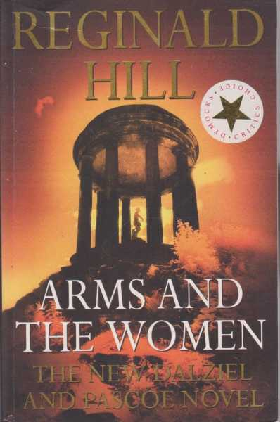 Arms And The Women - The New Dalziel And Pascoe Novel, Reginald Hill