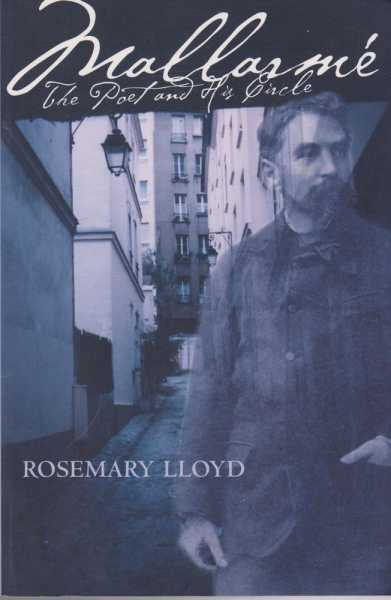 Mallarme - The Poet and His Circle, Rosemary Lloyd