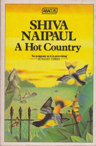 A Hot Country, Shiva Naipaul