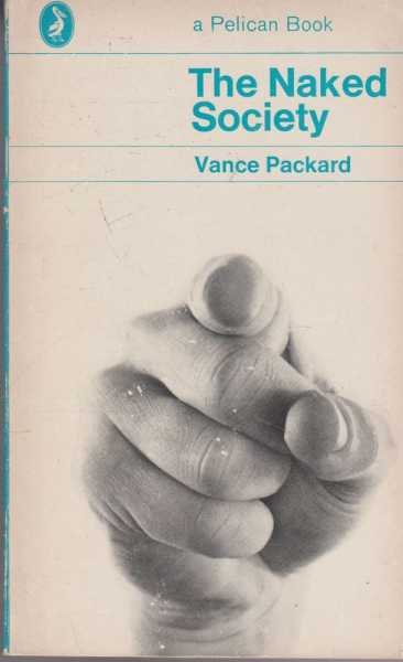 The Naked Society, Vance Packard