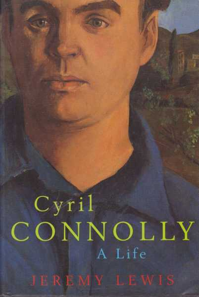 Cyril Connolly - A Life, Jeremy Lewis