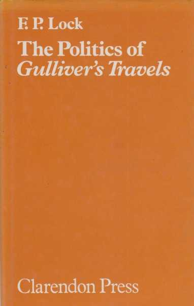 The Politics Of Gulliver's Travels, F.P. Lock