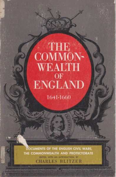 The Commonwealth Of England - 1641-1660, Charles Blitzer - Editor