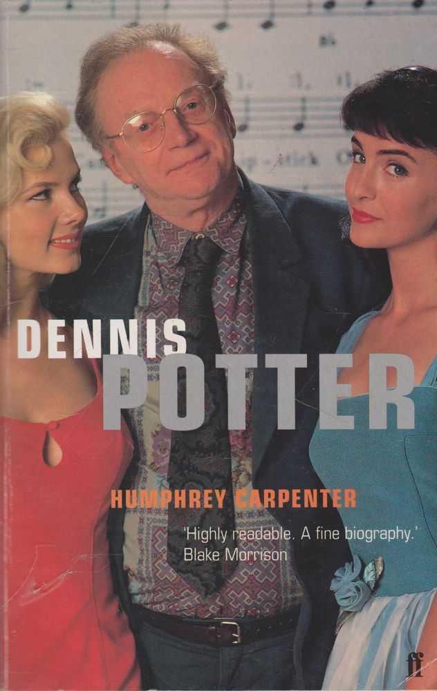 Dennis Potter - A Biography, Humphrey Carpenter