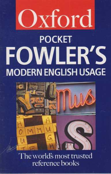 Oxford Pocket Fowler's Modern English Usage, Robert Allen [Editor]
